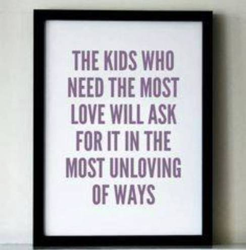 The Kids Who Need The Most Love...